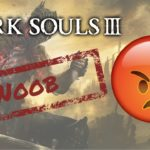 NOOB Gets DESTROYED playing Dark Souls III