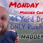 99 Yard Drive *ONLY RUSHING PLAYS* | Monday Madden Challenge