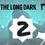 Let's Play The Long Dark – Episode 2 *Don't Go Gentle*
