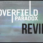 Episode 176: BFFs | The Cloverfield Paradox Review